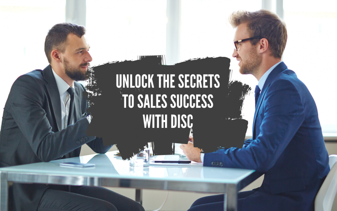 Unlock the Secrets to Sales Success with DISC